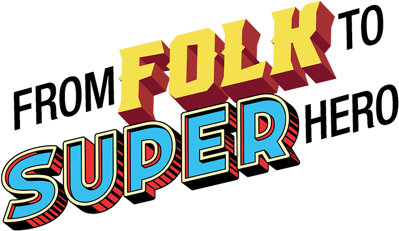 From Folk To Superhero